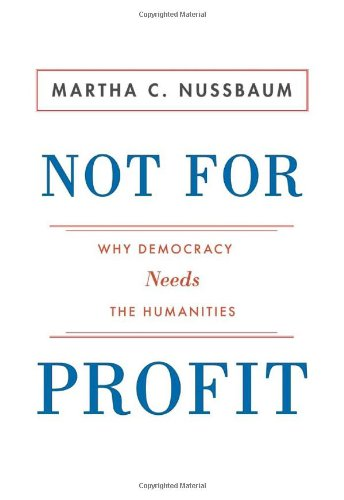 9780691140643: Not for Profit: Why Democracy Needs the Humanities