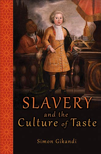 9780691140667: Slavery and the Culture of Taste