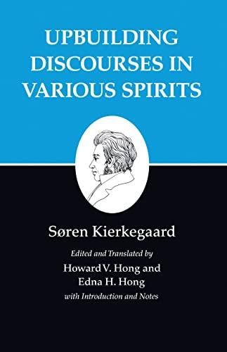 Kierkegaardandapos;s Writings, XV, Volume 15: Upbuilding Discourses in Various Spirits