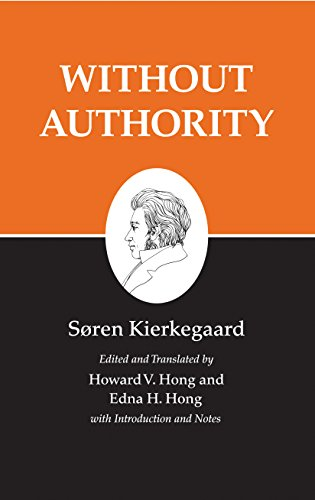 Kierkegaard's Writings, XVIII, Volume 18: Without Authority