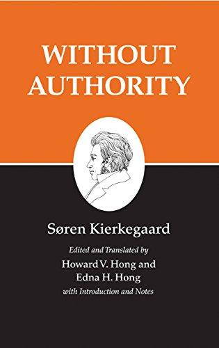 Kierkegaards Writings, XVIII, Volume 18: Without Authority