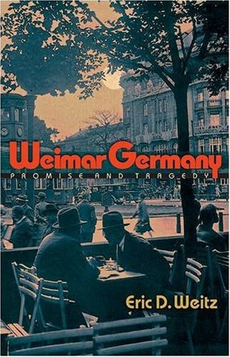 9780691140964: Weimar Germany: Promise and Tragedy
