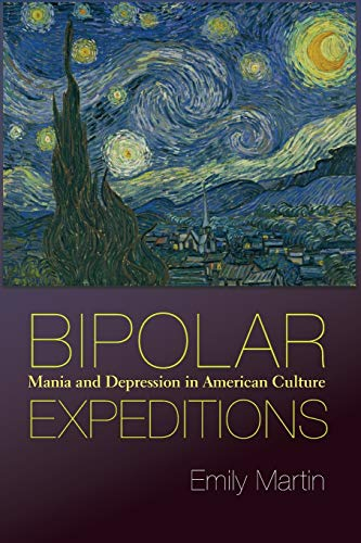 9780691141060: Bipolar Expeditions: Mania and Depression in American Culture