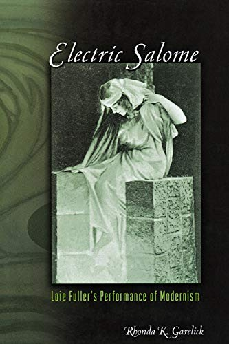 9780691141091: Electric Salome: Loie Fuller's Performance of Modernism