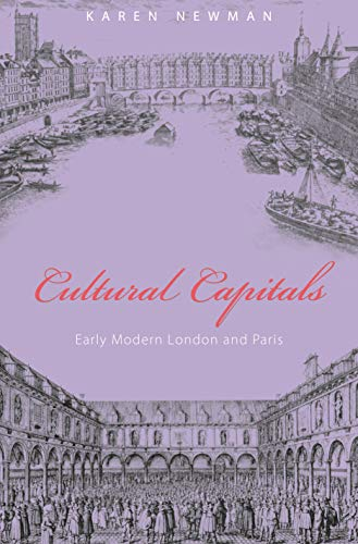9780691141107: Cultural Capitals: Early Modern London and Paris