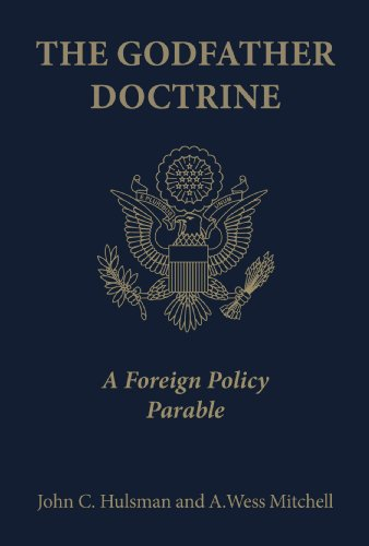 9780691141473: The Godfather Doctrine: A Foreign Policy Parable