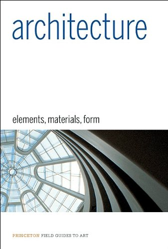 Architecture: Elements, Materials, Form (Princeton Field Guides: Francesca Prina