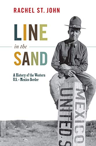 9780691141541: Line in the Sand: A History of the Western U.S.-Mexico Border (America in the World)