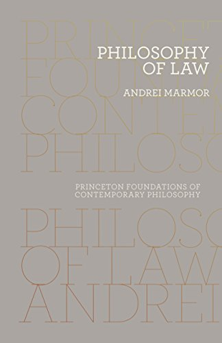 Philosophy of Law (Princeton Foundations of Contemporary Philosophy): Marmor, Andrei