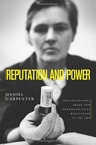 9780691141800: Reputation and Power: Organizational Image and Pharmaceutical Regulation at the FDA (Princeton Studies in American Politics: Historical, International, and Comparative Perspectives (137))