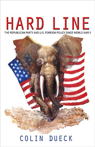9780691141817: Hard Line: The Republican Party and U.S. Foreign Policy since World War II