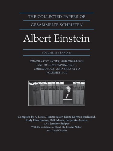 9780691141879: The Collected Papers of Albert Einstein, Volume 11: Cumulative Index, Bibliography, List of Correspondence, Chronology, and Errata to Volumes 1-10