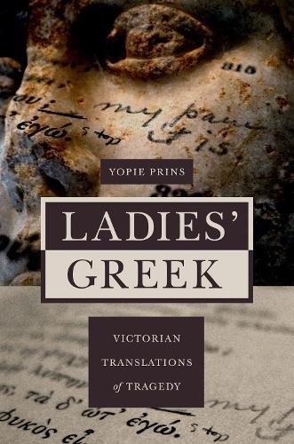 9780691141893: Ladies' Greek: Victorian Translations of Tragedy