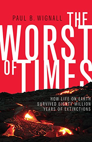 9780691142098: The Worst of Times: How Life on Earth Survived Eighty Million Years of Extinctions