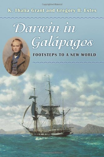 Darwin in Galápagos: Footsteps to a New World: K. Thalia Grant; Gregory B. Estes