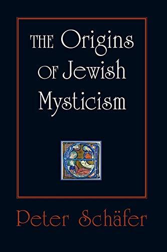 The Origins of Jewish Mysticism: Peter Schafer