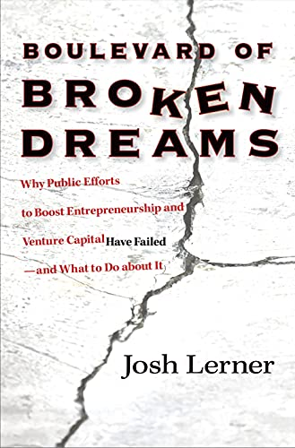 9780691142197: Boulevard of Broken Dreams: Why Public Efforts to Boost Entrepreneurship and Venture Capital Have Failed--and What to Do About It (The Kauffman Foundation Series on Innovation and Entrepreneurship)