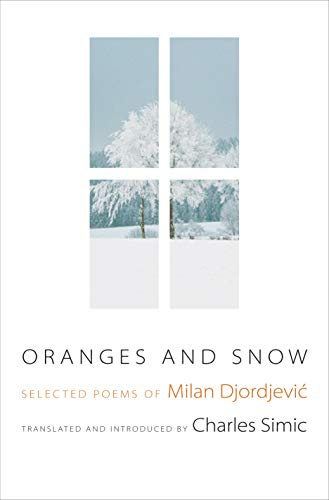 9780691142463: Oranges and Snow: Selected Poems of Milan Djordjević (Facing Pages)