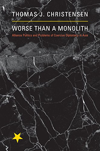 9780691142609: Worse Than a Monolith: Alliance Politics and Problems of Coercive Diplomacy in Asia (Princeton Studies in International History and Politics)