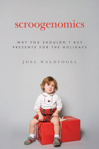9780691142647: Scroogenomics: Why You Shouldn't Buy Presents for the Holidays