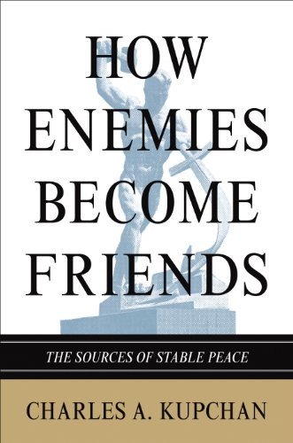 9780691142654: How Enemies Become Friends: The Sources of Stable Peace (Princeton Studies in International History and Politics)