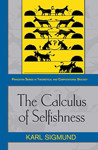 9780691142753: The Calculus of Selfishness (Princeton Series in Theoretical and Computational Biology)