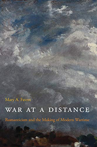 9780691142760: War at a Distance: Romanticism and the Making of Modern Wartime