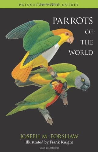 9780691142852: Parrots of the World (Princeton Field Guides, 70)