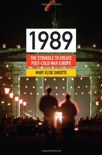 9780691143064: 1989: The Struggle to Create Post-Cold War Europe (Princeton Studies in International History and Politics)