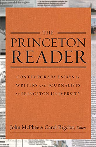 Princeton Reader: Contemporary Essays by Writers and Journalists of Princeton University: McPhee, ...