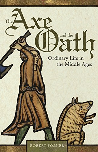 9780691143125: The Axe and the Oath: Ordinary Life in the Middle Ages