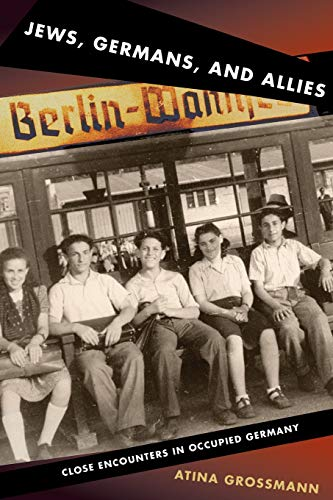 9780691143170: Jews, Germans, and Allies: Close Encounters in Occupied Germany