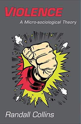 9780691143224: Violence: A Micro-sociological Theory