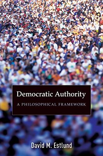 9780691143248: Democratic Authority: A Philosophical Framework