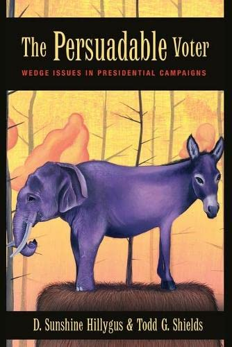 9780691143361: The Persuadable Voter: Wedge Issues in Presidential Campaigns