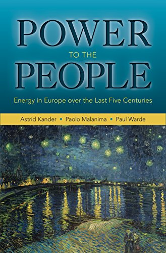 9780691143620: Power to the People: Energy in Europe over the Last Five Centuries (The Princeton Economic History of the Western World)