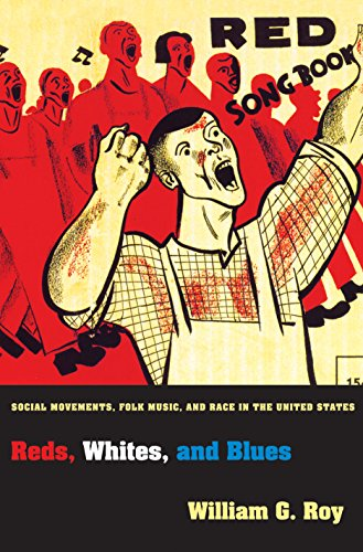 9780691143637: Reds, Whites, and Blues: Social Movements, Folk Music, and Race in the United States (Princeton Studies in Cultural Sociology)