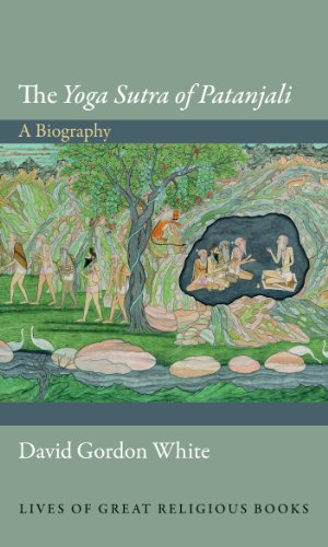 """9780691143774: The """"Yoga Sutra of Patanjali"""": A Biography (Lives of Great Religious Books)"""