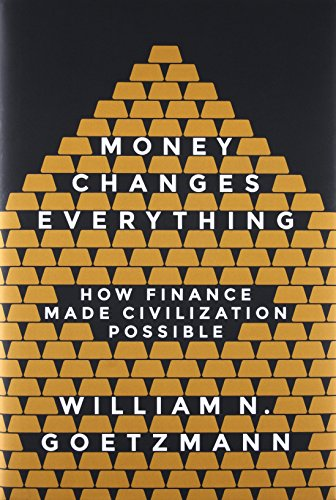 9780691143781: Money Changes Everything: How Finance Made Civilization Possible