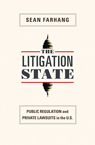 9780691143811: The Litigation State: Public Regulation and Private Lawsuits in the United States (Princeton Studies in American Politics: Historical, International, and Comparative Perspectives)