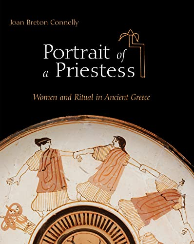 9780691143842: Portrait of a Priestess: Women and Ritual in Ancient Greece