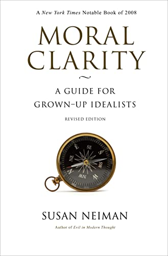 9780691143897: Moral Clarity: A Guide for Grown-Up Idealists