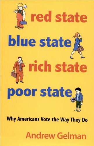 9780691143934: Red State, Blue State, Rich State, Poor State: Why Americans Vote the Way They Do