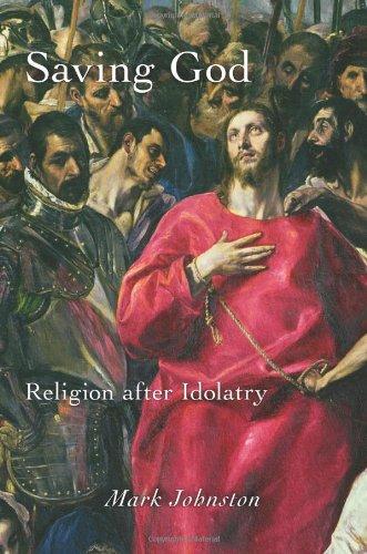 9780691143941: Saving God: Religion after Idolatry