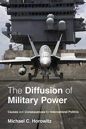 9780691143965: The Diffusion of Military Power: Causes and Consequences for International Politics