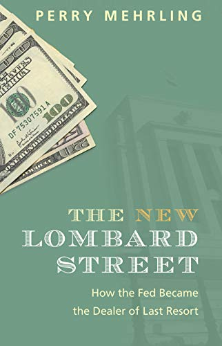 9780691143989: The New Lombard Street: How the Fed Became the Dealer of Last Resort
