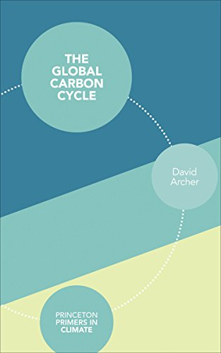 9780691144139: The Global Carbon Cycle (Princeton Primers in Climate)