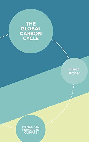 9780691144146: The Global Carbon Cycle (Princeton Primers in Climate)