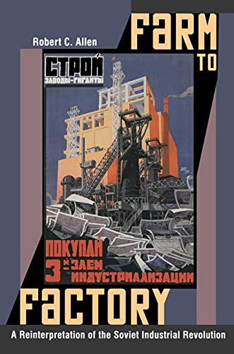 9780691144313: Farm to Factory: A Reinterpretation of the Soviet Industrial Revolution (The Princeton Economic History of the Western World)