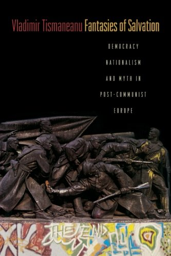 9780691144382: Fantasies of Salvation: Democracy, Nationalism, and Myth in Post-Communist Europe